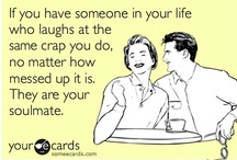 My Favorite ecards! / by Shannon Samuels