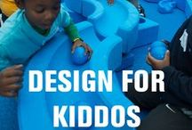 Design for Kiddos / by National Building Museum