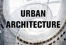 Urban Architecture / by National Building Museum