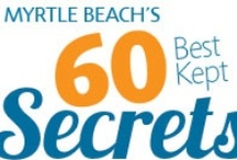 60 Secrets of the Myrtle Beach Area / by MyMyrtleBeach