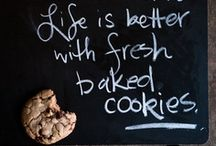 Sweet Quotes / Life is better with fresh baked cookies, and inspirational quotes too!