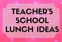 School lunch for busy teachers / Pin your ideas for breakfast,lunch,snacks