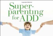 ADHD Library for Parents & Kids / Books for parents of children with ADHD and kids with ADHD. / by Lollie - Fortuitous Housewife