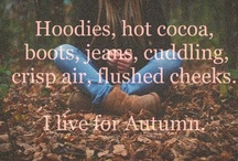 Autumn My Favorite time of the year / by Arlene Robert