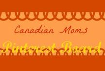 Canadian moms / Canadian moms pinning every day family life
