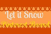 Let it snow / Winter fun, crafts and recipes. No holiday themes. Just winter fun