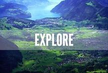 Explore / Travel far and wide / by Cherie Poirier