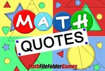 Math Quotes / These quotes have been used to stimulate student interest in math, and you'll find that many students will look forward to them and will write them down. http://www.mathfilefoldergames.com/math-cafe/math-quotes/
