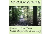 GENERATION TWO JEAN BAPTISTE & LOUISE / The Last Lord of Paradise, a Family Saga of early Michigan French. An Amazon Kindle series by Vivian LeMay