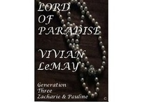 GENERATION THREE ZACHARIE AND PAULINE / The Last Lord of Paradise, a Family Saga of Early Michigan French. An Amazon Kindle series by Vivian LeMay.