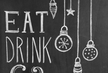 Eat, Drink, Be Merry  / by Megan Day