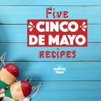 Cinco de Mayo Recipes / All the fun and flavor of Cinco de Mayo! Luscious desserts and cocktails for this fun celebration!
