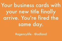 #agencylife / What's #agencylife like? Adland quips with a touch of snark, via a hashtag we started over on Twitter. / by Adland