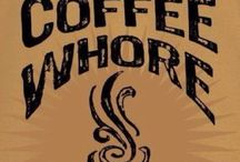 Coffee is my life blood / Addictions / by Sally Walter Sorberg