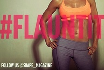 Flaunt It / by SHAPE magazine