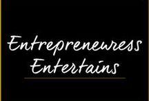 Entrepreneuress Entertains / by Melanie Duncan
