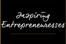 Inspiring Entrepreneuresses / by Melanie Duncan