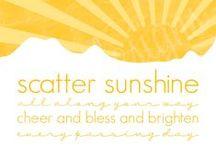 Scatter Sunshine...Cheer,Bless, Brighten / by Lisa Bennett