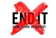 END IT / Evil is in the world - it's up to us to end it. / by Dreaming in Daylight
