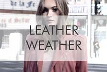 Leather Weather / Luscious leather options for any season