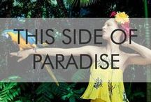 This Side Of Paradise / From tropical prints to locations…feel the island breeze.