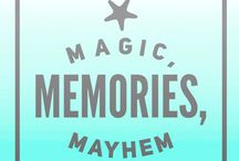 Magic, Memories, Mayhem ✨ / From our blog to you!