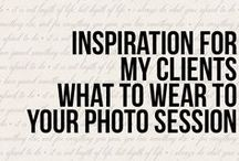 Inspiration for my Clients What to Wear for your Photography Session