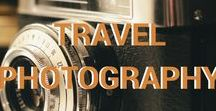 Travel photography / Tips for travel photography   advice for better photos   best travel pictures   create better pictures   edit photos   photography information