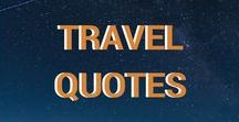 Inspirational travel quotes / Travel quotes   inspiration   motivation to travel   travel inspiration   feel good quotes