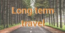 Long term travel / World trip   travel the world   travel forever   travel hacks