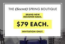 Secret Boutique / Shop the Secret Boutique for 40+ brand new designer handbags - all for just $79. / by Fashion Project