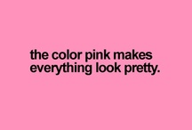 Pink....Pink....& More Pink!!... / by Tracy Walters