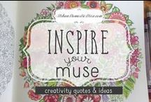 Inspire Your Muse / Creativity quotes, creative & clever ideas.