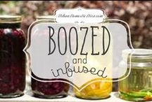 Boozed and infuzed / Recipes and ideas to infuse alcohol with herbs, fruits and florals for cocktails and drinks / by The Urban Domestic Diva (Flora C.)