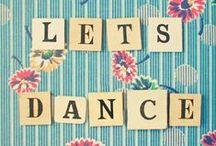 Dance / by Denise Kamerer