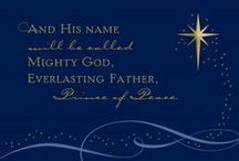 Christmas ♥ / Thou shalt call his name Jesus for he shall save his people from their sins. Matthew 1: 21   …His name shall be called Wonderful Counselor, The Mighty God,  …The everlasting Father, The Prince of Peace Isaiah 9:6   … God hath made that same Jesus… both Lord & Christ Acts 2:36   …Behold the Lamb of God which taketh away the sin of the world! John 1:29     …Behold, the Lion of the Tribe of Judah Revelation 5:5   / by Lia Dearing-Berenguer