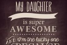 My Girl / Things for and about my one sweet daughter
