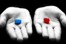 "OPEN YOUR EYES / ""You take the blue pill - the story ends, you wake up in your bed and believe whatever you want to believe... You take the red pill - you stay in Wonderland and I show you how deep the rabbit-hole goes..."""