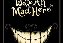 We're All Mad Here 😜😳👀 / by Emily Weathers