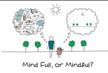 Mindfulness / Be in the present.