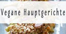 Vegane Hauptgerichte / Hier geht's um vegane Rezepte zum Thema Hauptgerichte - also alles, was glücklich und satt macht.