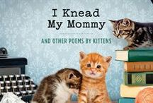 """I Knead My Mommy and Other Poems by Kittens / By Francesco Marciuliano, Author of """"I Could Pee on This and Other Poems by Cats."""" Published by Chronicle Books. Available August 2014."""
