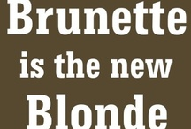 Bold Brunettes / Brunette is the new blonde!