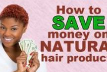 Natural Hair Tips / Tips on styling and maintaining natural hair.