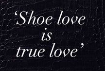 Shoe Love is True Love / All kinds of Shoes 👠 / by Justine Jowett