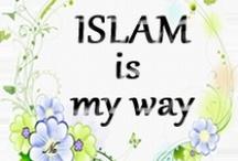 Islam My Way Of Life / by Umm Yahya