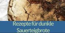 Brot backen, Sauerteig, Roggen / Jede Menge Rezepte für Roggensauerteigbrot.