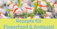 Rezepte: Antipasti & Fingerfood / Leckeres Fingerfood einfach zum aus der Hand essen. Feinste Antipasti - eine Sammlung der schönsten Rezepte.