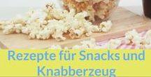 Rezepte: Snacks & Knabberzeug / Rezepte für Snacks und Knabberzeug
