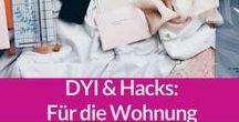 DIY & Hacks: Wohnung, Zuhause / Die schönsten und besten DIY-Ideen und Hacks für die Wohnung.